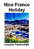 Nice France Holiday: Un Orzamento Curta Pausa Vacacións (The Illustrated Diarios de Llewelyn Pritchard MA Book 7) (Galician Edition)