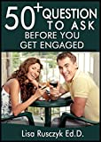 50+ Questions to Ask Before You Get Engaged: Simple Questions to Discuss Together
