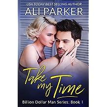 Take My Time (Billion Dollar Man Book 1) (English Edition)