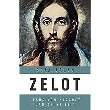 Zelot: Jesus von Nazaret und seine Zeit