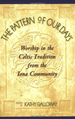 The Pattern of Our Days: Worship in the Celtic Tradition from the Iona Community by Thomas F. O'Meara (1999-05-01)
