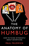 The Anatomy of Humbug: How to Think Differently About Advertising (English Edition)