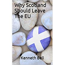 Why Scotland Should Leave The EU