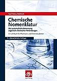 Chemische Nomenklatur: Die systematische Benennung organisch-chemischer Verbindungen. Ein Lehrbuch für Pharmazie- und Chemiestudenten (Govi) - Karl-Heinz Hellwich