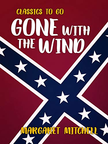 Gone With The Wind (Classics To Go) (English Edition) de [Mitchell