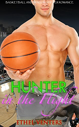 dragon-shifter-romance-hunter-in-the-flight-basketball-dragon-shifter-alpha-male-nerd-and-bad-boy-ro