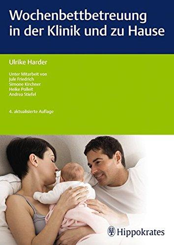 Wochenbettbetreuung in der Klinik und zu Hause (Edition Hebamme) (Für Hause Zu)