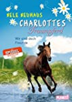 Charlottes Traumpferd 05: Wir sind do...