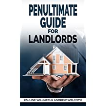 Penultimate Guide for Landlords: The Ultimate, Ultimate Guide for Landlords (Series  Book 2) (English Edition)