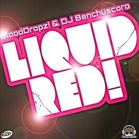 DJ Benchuscoro & BloodDropz! -Liquid Red (Acid Red)