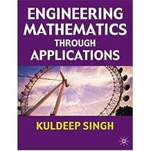 [(Engineering Mathematics Through Applications)] [Author: Kuldeep Singh] published on (February, 2003)