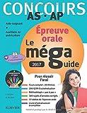 Méga Guide ORAL 2017 Concours Aide-soignant et Auxiliaire de puériculture: Avec 27 vidéos de l'oral et livret d'entraînement...