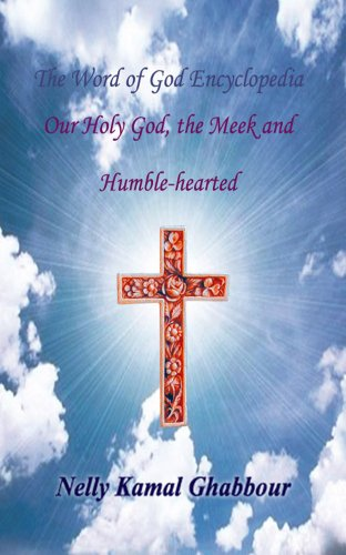 Our Holy God, the Meek and Humble-hearted (The Word of God Encyclopedia Book 1) (English Edition) PDF Books