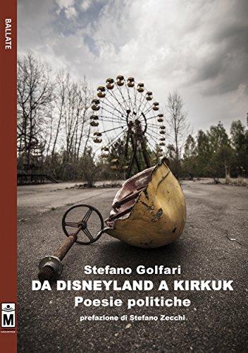 Da Disneyland A Kirkuk - Poesie Politiche por Stefano Golfari Gratis