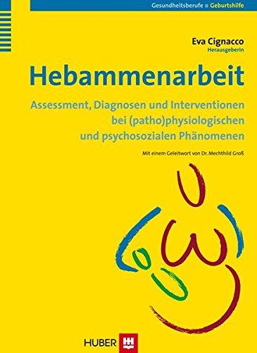ssment, Diagnosen und Interventionen bei (patho)physiologischen und psychosozialen Phänomenen ()