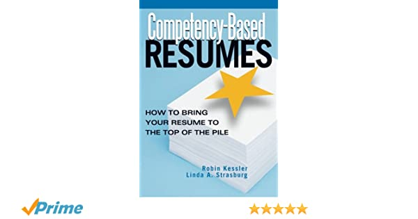 competency based resumes how to bring your resume to the top of the