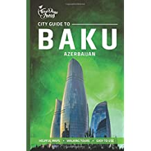 City Guide to Baku, Azerbaijan