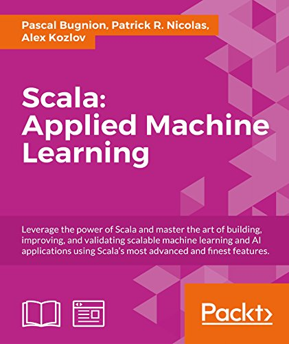 Scala:Applied Machine Learning by [Bugnion, Pascal, Nicolas, Patrick R., Kozlov, Alex]