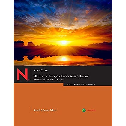 SUSE Linux Enterprise Server Administration (Course 3112): CLA, LPIC - 1 & Linux+ by Jason W. Eckert (19-Jul-2011) Paperback
