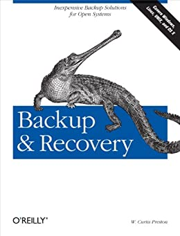 Backup & Recovery: Inexpensive Backup Solutions for Open Systems par [Preston, W. Curtis]