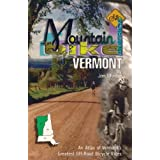 Vermont: An Atlas of Vermont's Greatest Off-Road Bicycle Rides (Mountain Bike America Guidebooks)
