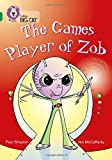 The Games Player of Zob: Band 15/Emerald (Collins Big Cat)