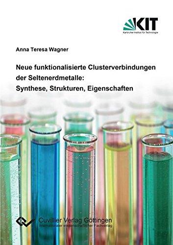 Neue funktionalisierte Clusterverbindungen der Seltenerdmetalle: Synthese, Strukturen, Eigenschaften