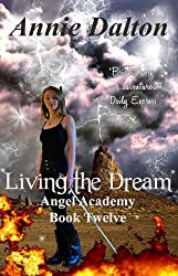 Living the Dream (Angel Academy Book 12)