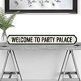 Weird Or Wonderful Straßenschild Welcome to Party Palace, Getränke-Bar, Happy Hour Wein, Cocktail, Retro, Vintage, Geschenk, Schwarz/Weiß
