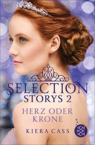 Selection Storys - Herz oder Krone: Band 2 -