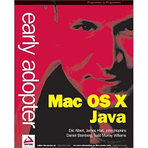 Early Adopter Mac OS X Java by Daniel Steinber (2001-11-01)