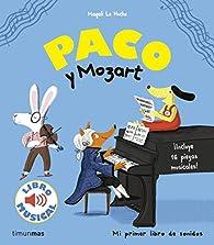 Paco y Mozart. Libro musical par Magali Le Huche