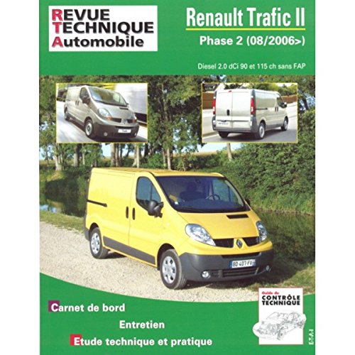 RRevue TechniqueB0755.1 REVUE TECHNIQUE AUTOMOBILE RENAULT TRAFIC II Phase 2 sans FAP depuis 08/2006 Diesel 2.0 dCi 90 et 115 ch