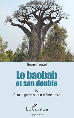 Le baobab et son doubale ou Deux regards sur un même arbre