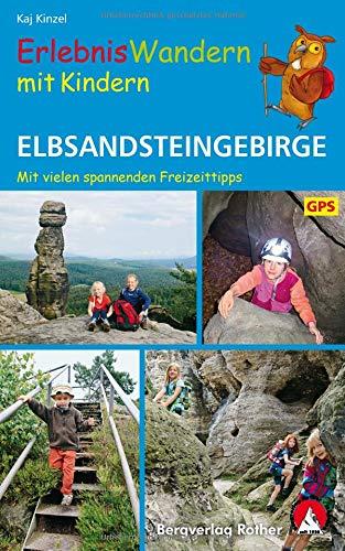 Erlebniswandern mit Kindern Elbsandsteingebirge: Mit vielen spannenden Freizeittipps. 39 Touren. Mit GPS-Daten (Rother Wanderbuch) -