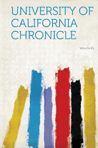 University of California Chronicle Volume 21