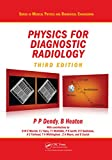 Physics for Diagnostic Radiology, Third Edition (Series in Medical Physics and Biomedical Engineering)