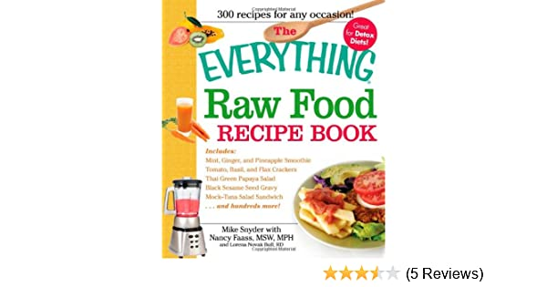 The everything raw food recipe book mint green pineapple smoothie the everything raw food recipe book mint green pineapple smoothie tomato basil and flax crackers thai green papaya salad black sesame seed and forumfinder Images