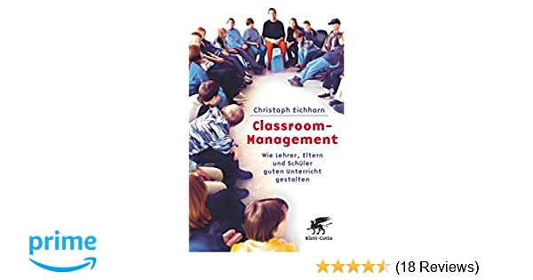 Classroom-Management: Wie Lehrer, Eltern und Schüler guten ...