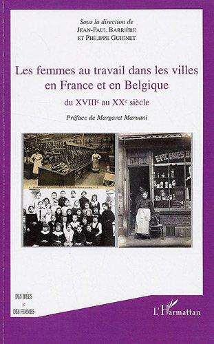 Les femmes au travail dans les villes en France et en Belgique du XVIIIe au XXe sicle