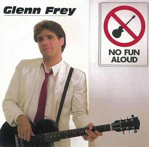 Glenn Frey No Fun Aloud - No Fun Aloud [Re-Issue] [Import