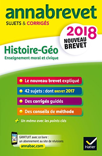 Annales Annabrevet 2018 Histoire Gographie EMC 3e: sujets et corrigs, nouveau brevet