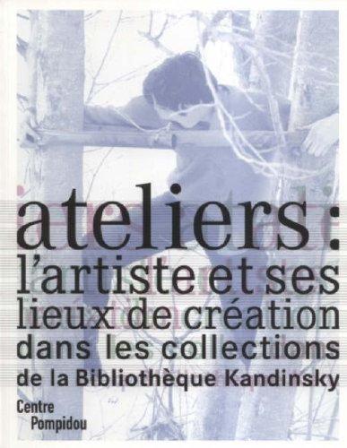 Ateliers : l'artiste et ses lieux de...