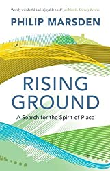 Rising Ground: A Search for the Spirit of Place by Philip Marsden (4-Jun-2015) Paperback