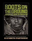 Best Books On Vietnam Wars - Boots on the Ground: America's War in Vietnam Review