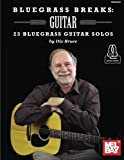 Bluegrass Breaks: Guitar by Dix Bruce (2015-09-17)