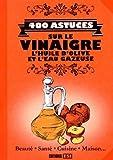 400 astuces sur le vinaigre l huile d olive et l eau gazeuse