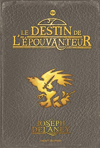 L'épouvanteur, Tome 8 : Le destin de l'épouvanteur (French Edition)