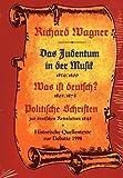 Das Judentum in der Musik (1850/1896) Was ist deutsch? (1865/1878) Politische Schriften zur deutschen Revolution 1848 - Richard Wagner