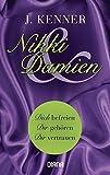 Nikki & Damien (Stark Novella 1-3): Dich befreien - Dir gehören - Dir vertrauen - J. Kenner